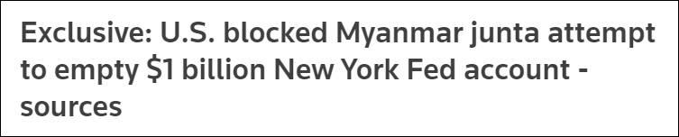 路透社:缅甸军方试图转移在美10亿美元资产,被无限期冻结